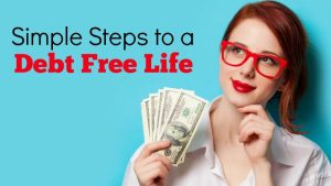 6 Steps That Lead Me To a Debt Free Life