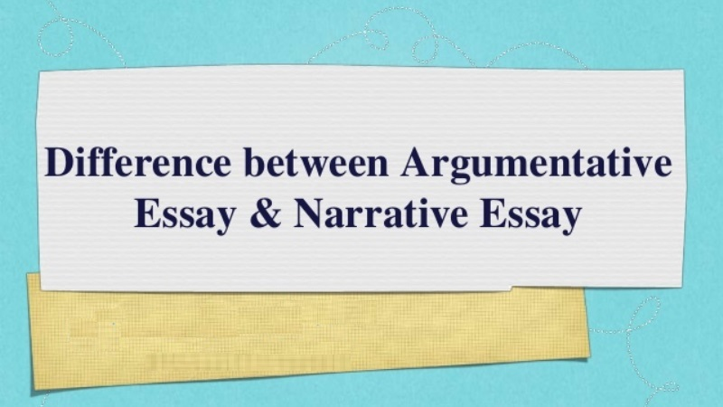 Difference Between Narrative and Argumentative College Papers